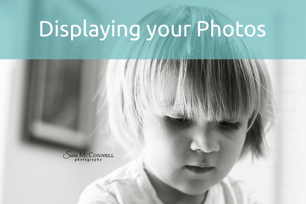 Tips for Printing and Hanging your Photos