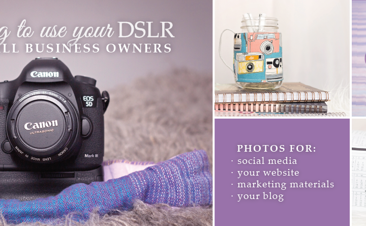 Learning to Use Your DSLR Camera | For Small Business Owners